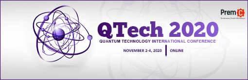 Quantum Technology International Conference - QTech 2020